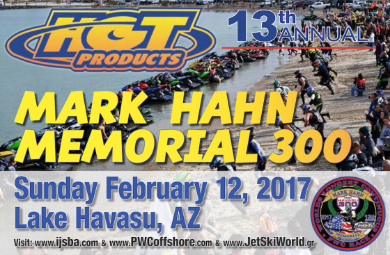 13th Annual Hot Products IJSBA Mark Hahn Memorial 300 Presented by Yamaha WaveRunners Set for Sunday February 12, 2017 in Lake Havasu