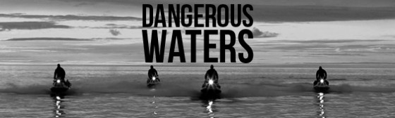DANGEROUS WATERS Season 2 Screening  -Mon March 11