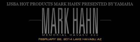 10th Anniversary Hot Products Mark Hahn Memorial Havasu 300, presented by Yamaha…a success!